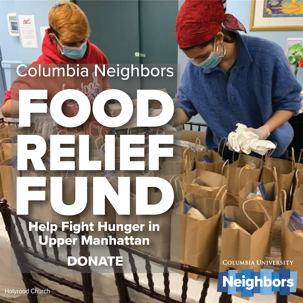 Columbia Neighbors: Food Relief Fund, Help Fight Hunger in Upper Manhattan