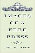 Images of a Free Press by Lee C. Bollinger book cover.